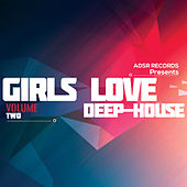 Girls Love Deep-House, Vol. 2 by Various Artists