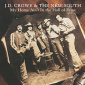 My Home Ain't In The Hall Of Fame by J.D. Crowe