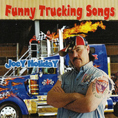 Funny Trucking Songs by Joey Holiday