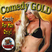 Play & Download Comedy Gold for Men Only Vol. 117 by Various Artists | Napster