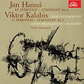 Play & Download Hanuš: Symphony No. 6 - Kalabis: Symphony No. 5 by Czech Philharmonic Orchestra | Napster