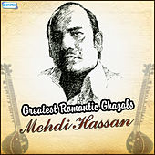 Play & Download Greatest Romantic Ghazals by Mehdi Hassan by Mehdi Hassan | Napster