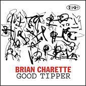 Play & Download Good Tipper by Brian Charette   Napster
