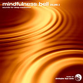 Play & Download Mindfulness Bell, Vol. 2 by Christopher Lloyd Clarke | Napster