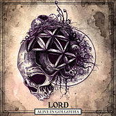 Alive in Golgotha by Lord