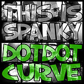 This Is Spanky, Vol. 1 by Dot Dot Curve
