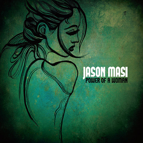 Power of a Woman by Jason Masi