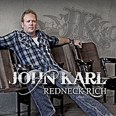 Play & Download Redneck Rich (Hillbilly Happy) [Radio Release] by John Karl | Napster