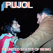 Play & Download Reunited States of Being by Pujol | Napster