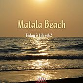 Play & Download Matala Beach Today Is Life, Vol. 2 by Various Artists | Napster