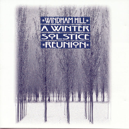 A Winter Solstice Reunion by Various Artists