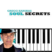 Play & Download Soul Secrets by Gregg Karukas | Napster