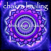 Play & Download Chakra Healing – Third Eye Chakra Ajna Meditative Healing Music by Chakra Meditation Specialists | Napster