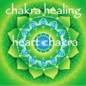 Play & Download Chakra Healing – Heart Chakra Anahata Meditative Healing Music by Chakra Meditation Specialists | Napster