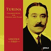 Play & Download Turina: Chamber Music for Strings & Piano by Lincoln Trio | Napster