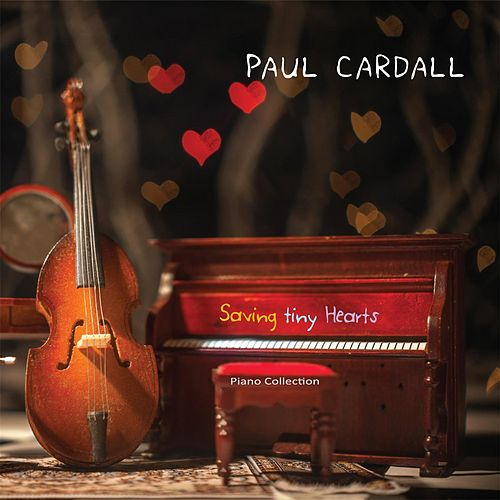 Play & Download Saving Tiny Hearts by Paul Cardall | Napster
