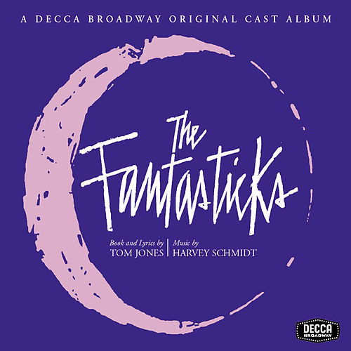 Play & Download The Fantasticks by Original Broadway Cast | Napster