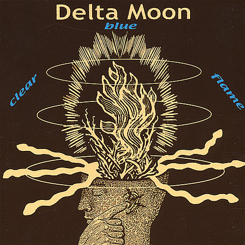 Play & Download Clear Blue Flame by Delta Moon | Napster