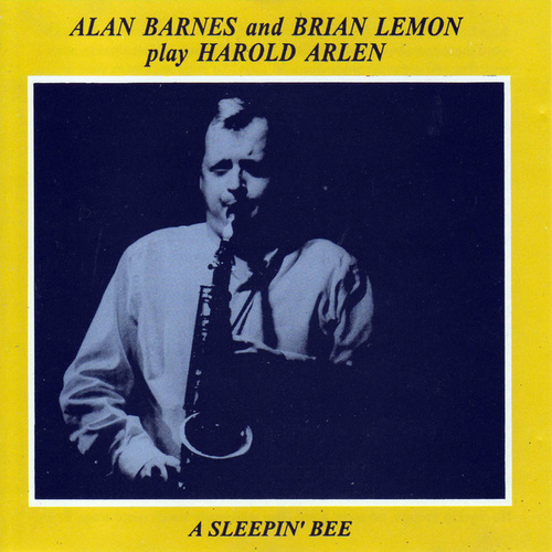 Play & Download Play Harold Arlen: A Sleepin' Bee by Alan Barnes | Napster