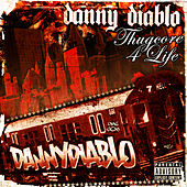 Play & Download Thugcore 4 Life by Danny Diablo | Napster