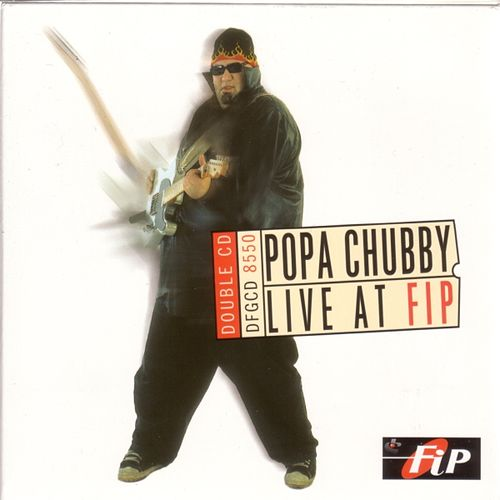 Popa Chubby Live At Fip by Popa Chubby