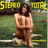 Play & Download Monokini by Stereo Total | Napster