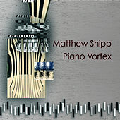 Play & Download Piano Vortex by Matthew Shipp | Napster