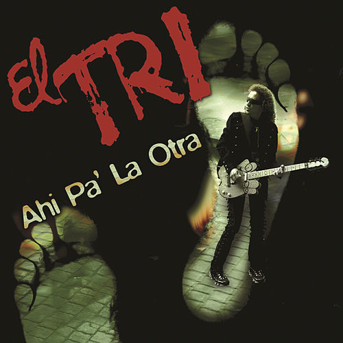 Play & Download Ahi Pa L'Otra by El Tri | Napster