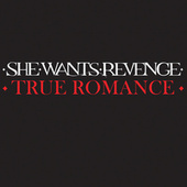 True Romance by She Wants Revenge