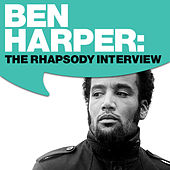 Play & Download Ben Harper: The Rhapsody Interview by Ben Harper | Napster