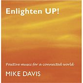 Play & Download Enlighten Up! by Mike Davis | Napster