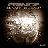 Play & Download Cant Sleep by Fringe | Napster
