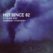 Somebody Everybody by Hot Since 82