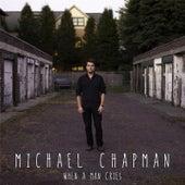When a Man Cries by Michael Chapman