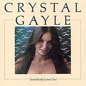 Play & Download Somebody Loves You by Crystal Gayle | Napster