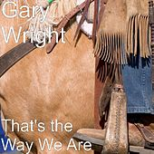 Play & Download That's the Way We Are by Gary Wright | Napster