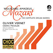 Play & Download Wolfgang Amadeus Mozart : L'œuvre pour orgue by Olivier Vernet | Napster