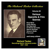 Play & Download The Richard Tauber Collection, Vol. 26: Various Operetta & Film Scenes by Richard Tauber | Napster