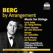 Berg by Arrangement: Music for Strings by Wrocławska Orkiestra Kameralna Leopoldinum