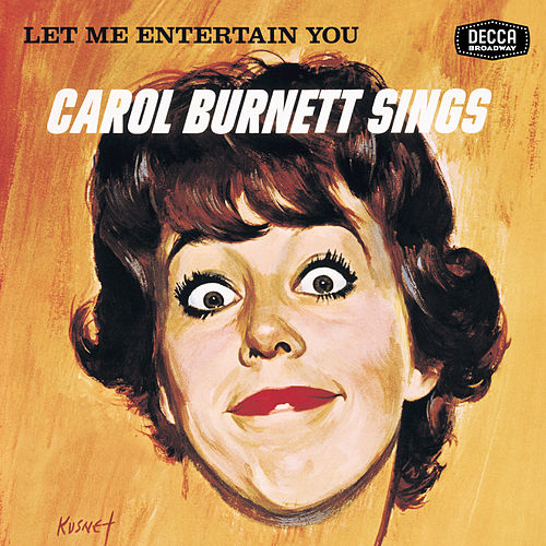 Let Me Entertain You by Carol Burnett