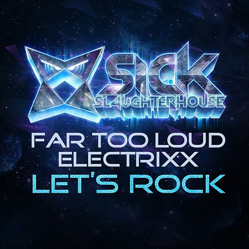 Play & Download Let's Rock by Far Too Loud | Napster