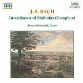 Play & Download Inventions and Sinfonias (Complete) by Johann Sebastian Bach | Napster