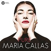 Play & Download Pure - Maria Callas by Various Artists | Napster