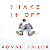 Play & Download Shake It Off by Royal Tailor | Napster