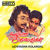 Play & Download Azhiyatha Kolangal (Original Motion Picture Soundtrack) by Various Artists | Napster