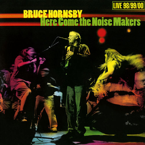 Play & Download Here Come The Noise Makers by Bruce Hornsby | Napster