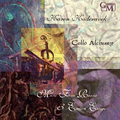 Play & Download Cello Alchemy: Music from Russia & Eastern Europe by Various Artists | Napster