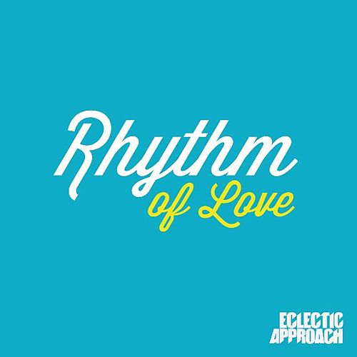 Rhythm of Love by Eclectic Approach