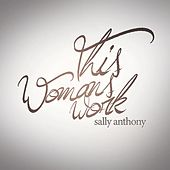Play & Download This Woman's Work by Sally Anthony (1) | Napster