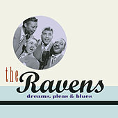 Dreams, Pleas & Blues by The Ravens